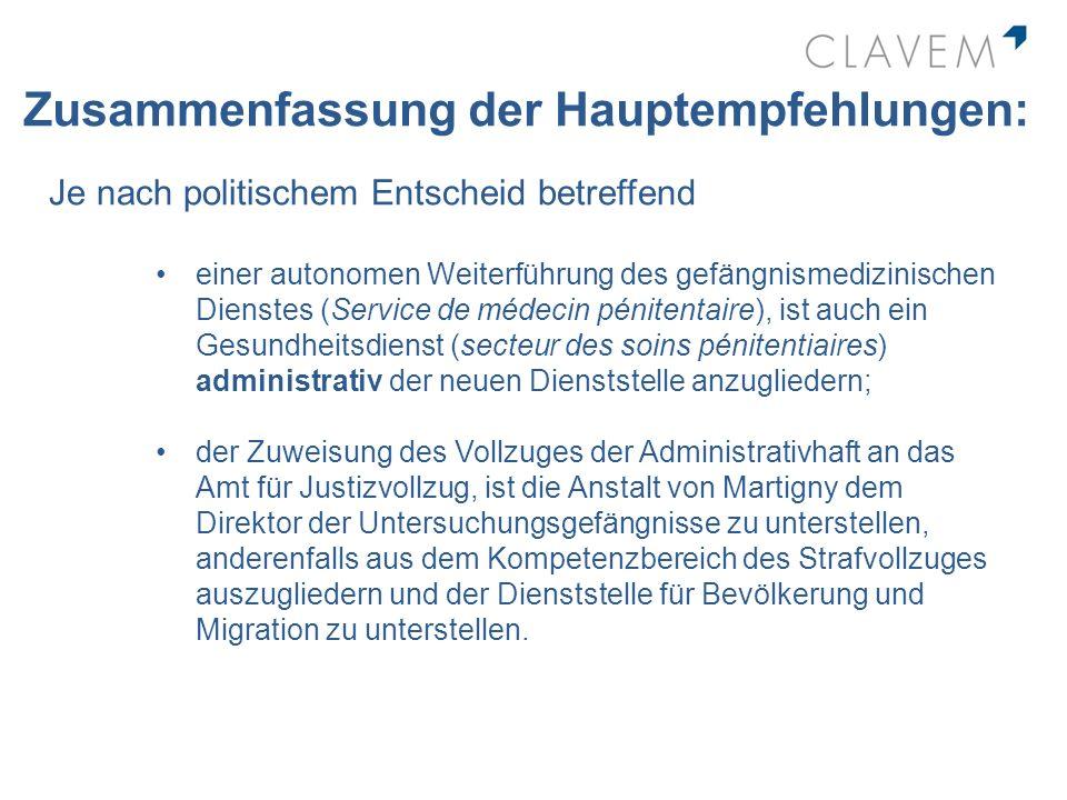 Zusammenfassung der Hauptempfehlungen: Je nach politischem Entscheid betreffend einer autonomen Weiterführung des gefängnismedizinischen Dienstes (Ser