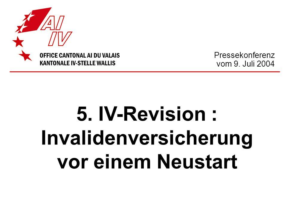 5. IV-Revision : Invalidenversicherung vor einem Neustart Pressekonferenz vom 9. Juli 2004