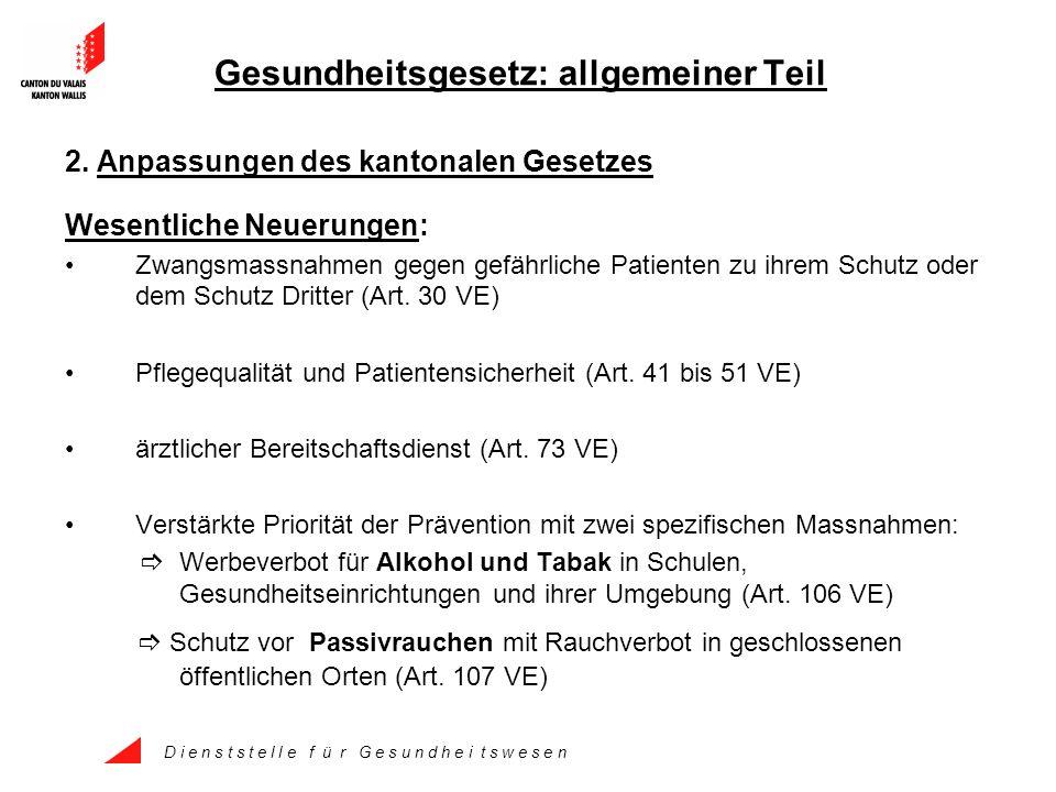 D i e n s t s t e l l e f ü r G e s u n d h e i t s w e s e n Gesundheitsgesetz: allgemeiner Teil 2.
