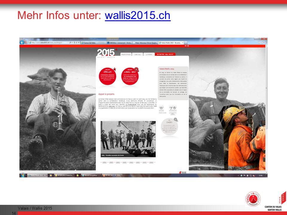 Valais / Wallis 2015 14 Mehr Infos unter: wallis2015.ch