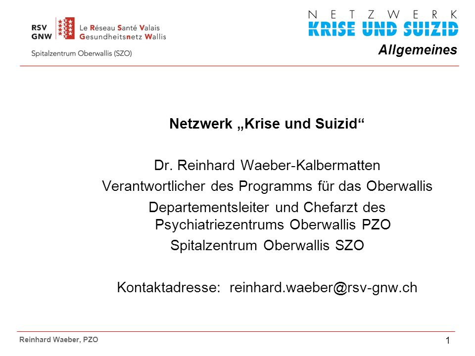 Allgemeines Reinhard Waeber, PZO 1 Netzwerk Krise und Suizid Dr.