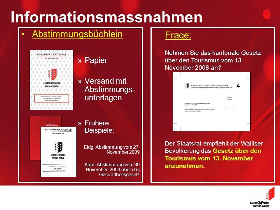 37 Informationsmassnahmen Abstimmungsbüchlein »Papier »Versand mit Abstimmungs- unterlagen »Frühere Beispiele: Eidg. Abstimmung vom 27. November 2009