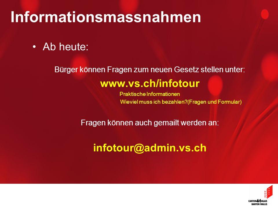 41 Informationsmassnahmen Ab heute: Bürger können Fragen zum neuen Gesetz stellen unter: www.vs.ch/infotour Praktische Informationen Wieviel muss ich