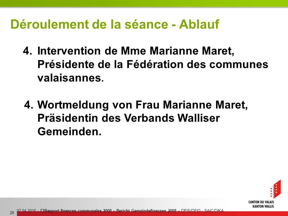 07.04.2010 - Rapport finances communales 2008 – Bericht Gemeindefinanzen 2008 – DFIS/DFIG - SAIC/DIKA 28 Déroulement de la séance - Ablauf 4. Interven
