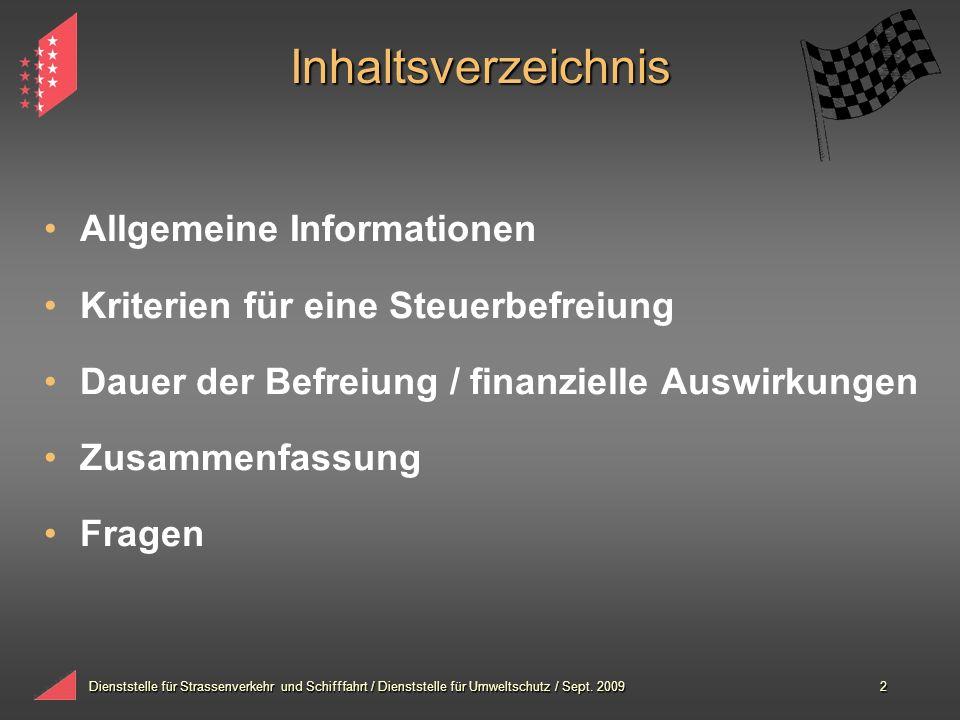 Dienststelle für Strassenverkehr und Schifffahrt / Dienststelle für Umweltschutz / Sept. 20092 Inhaltsverzeichnis Allgemeine Informationen Kriterien f