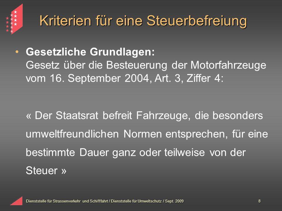 Dienststelle für Strassenverkehr und Schifffahrt / Dienststelle für Umweltschutz / Sept. 20098 Gesetzliche Grundlagen: Gesetz über die Besteuerung der