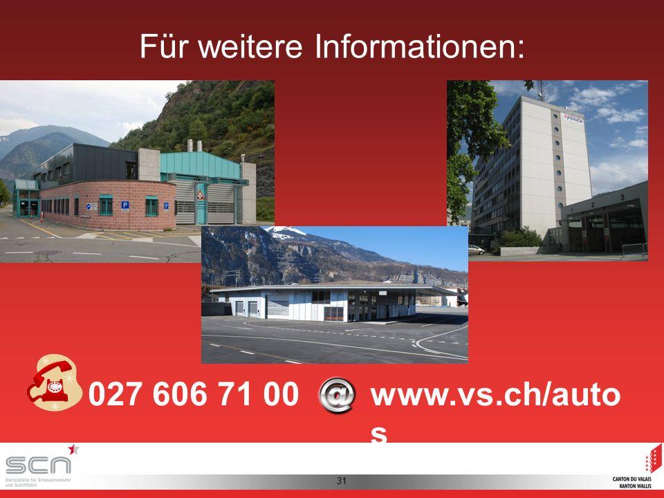 31 027 606 71 00www.vs.ch/auto s Für weitere Informationen: