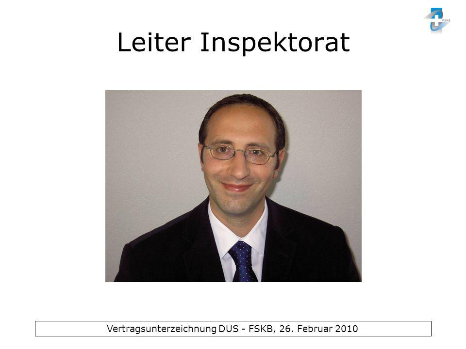 Vertragsunterzeichnung DUS - FSKB, 26. Februar 2010 Leiter Inspektorat