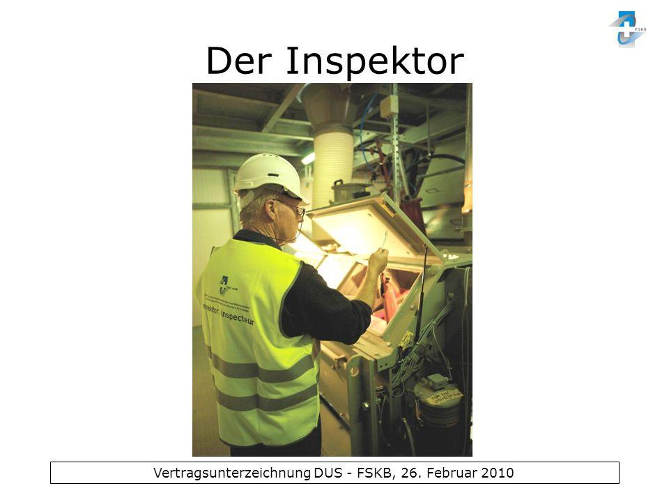 Vertragsunterzeichnung DUS - FSKB, 26. Februar 2010 Der Inspektor