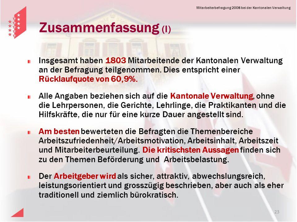 Mitarbeiterbefragung 2008 bei der Kantonalen Verwaltung Zusammenfassung (I) Insgesamt haben 1803 Mitarbeitende der Kantonalen Verwaltung an der Befragung teilgenommen.