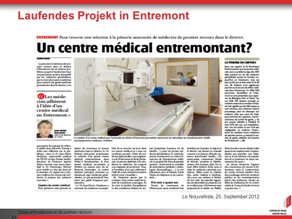 Laufendes Projekt in Entremont Soins ambulatoires et de premier recours 21 Le Nouvelliste, 25. September 2012