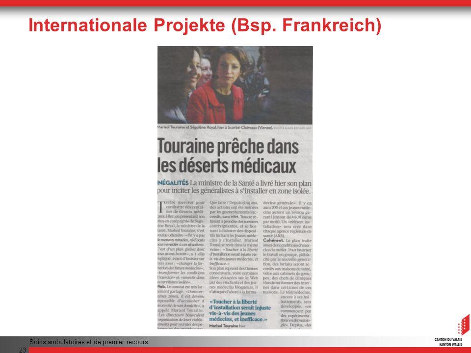 Internationale Projekte (Bsp. Frankreich) Soins ambulatoires et de premier recours 23