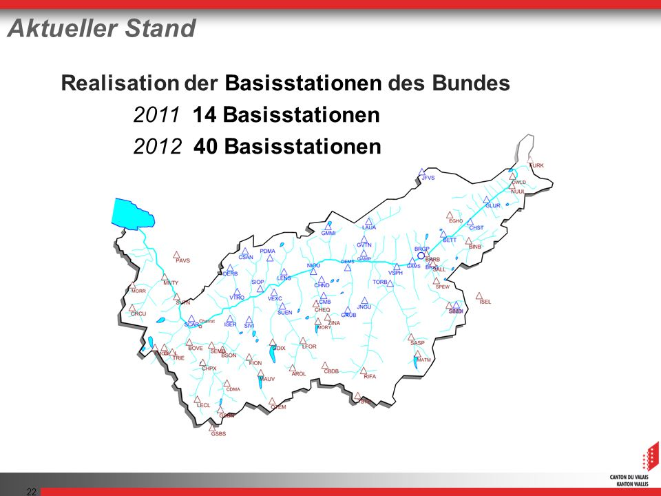 22 Aktueller Stand Realisation der Basisstationen des Bundes 2011 14 Basisstationen 2012 40 Basisstationen