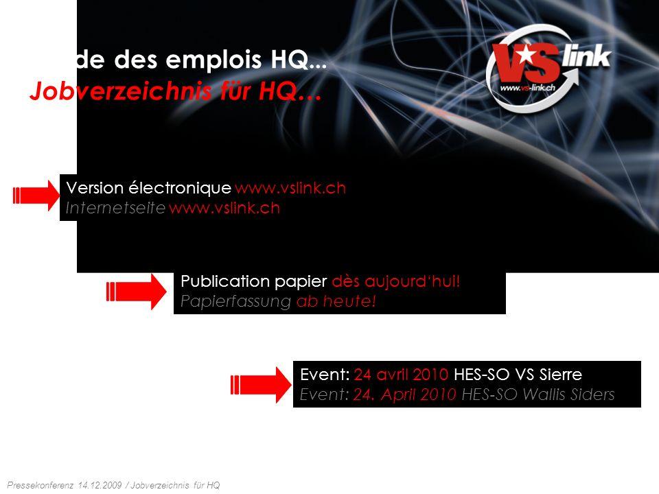 Conférence de presse 14.12.2009 / Guide des emplois HQ Pressekonferenz 14.12.2009 / Jobverzeichnis für HQ Guide des emplois HQ … Jobverzeichnis für HQ