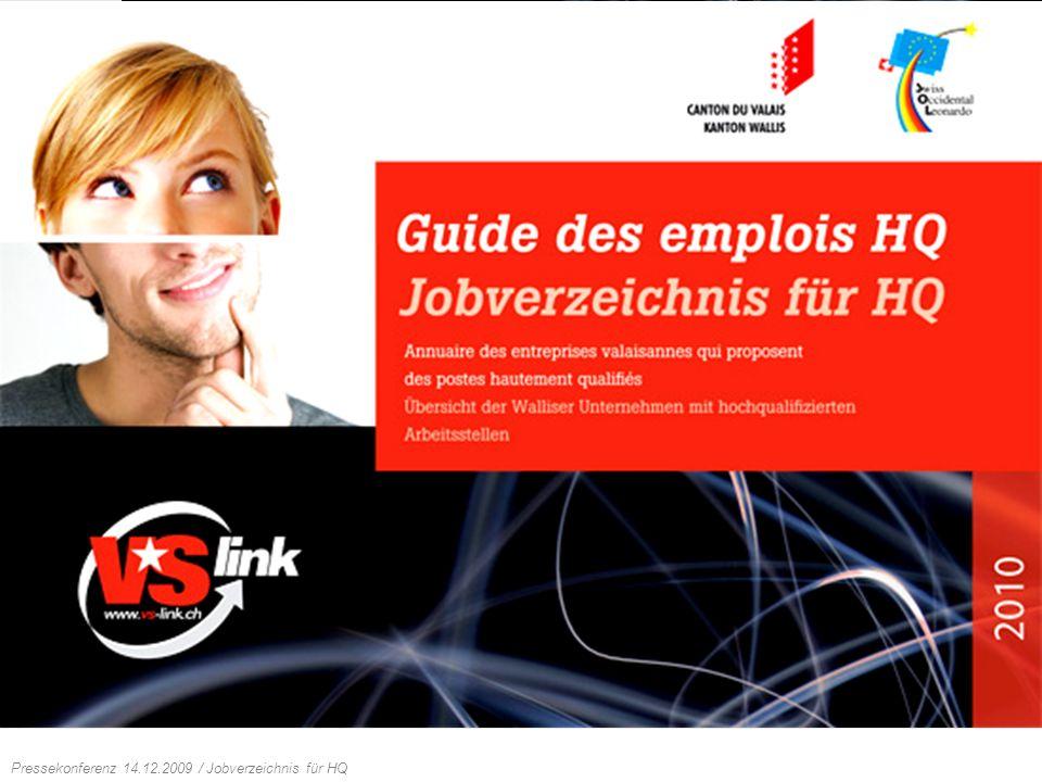 Conférence de presse 14.12.2009 / Guide des emplois HQ Pressekonferenz 14.12.2009 / Jobverzeichnis für HQ Guide des emplois HQ… Jobverzeichnis für HQ…