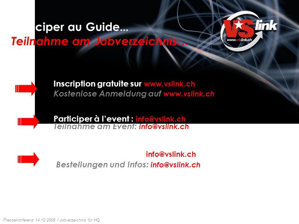 Conférence de presse 14.12.2009 / Guide des emplois HQ Pressekonferenz 14.12.2009 / Jobverzeichnis für HQ Participer au Guide … Teilnahme am Jobverzei