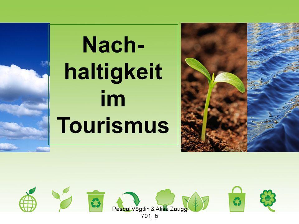 Nach- haltigkeit im Tourismus Pascal Vögtlin & Alisa Zaugg 701_b