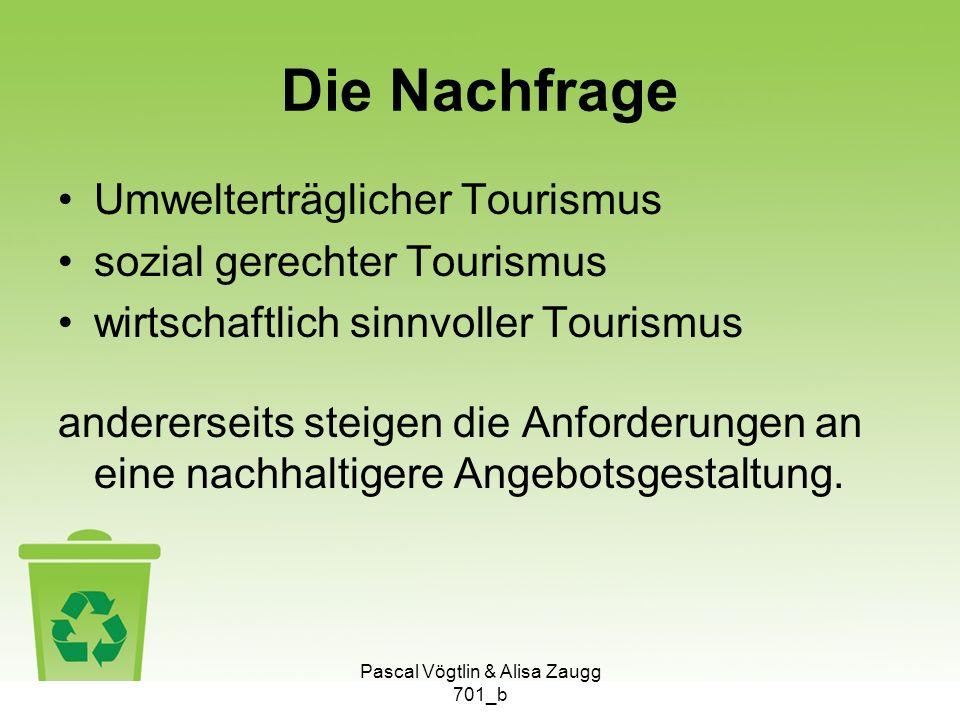 Die Nachfrage Umwelterträglicher Tourismus sozial gerechter Tourismus wirtschaftlich sinnvoller Tourismus andererseits steigen die Anforderungen an ei