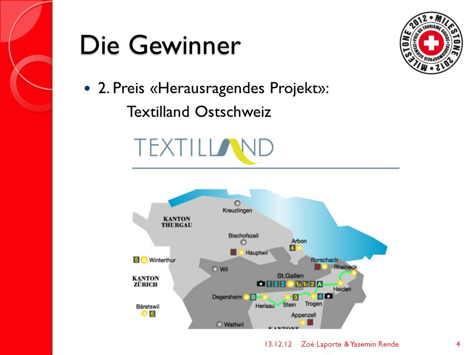 Die Gewinner 2. Preis «Herausragendes Projekt»: Textilland Ostschweiz 13.12.12Zoé Laporte & Yasemin Rende4