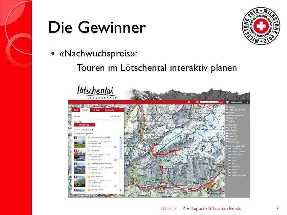Die Gewinner «Nachwuchspreis»: Touren im Lötschental interaktiv planen 13.12.12Zoé Laporte & Yasemin Rende7