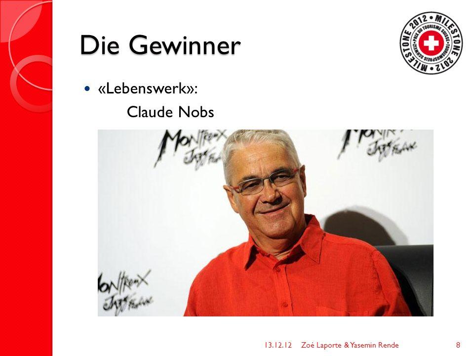 Die Gewinner «Lebenswerk»: Claude Nobs 13.12.12Zoé Laporte & Yasemin Rende8