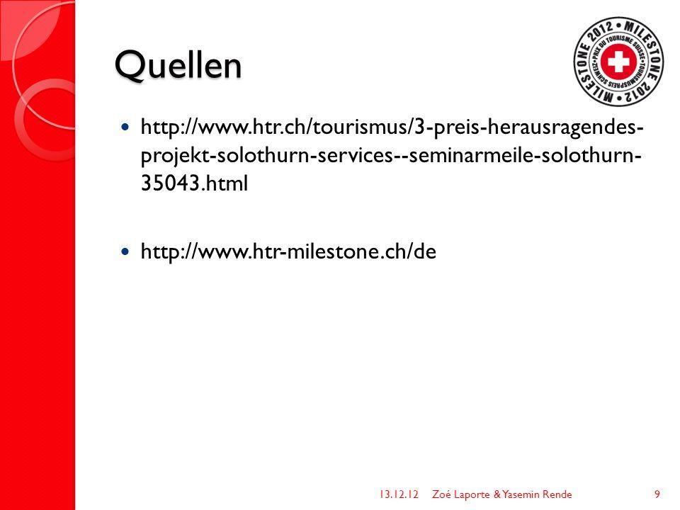 Quellen http://www.htr.ch/tourismus/3-preis-herausragendes- projekt-solothurn-services--seminarmeile-solothurn- 35043.html http://www.htr-milestone.ch