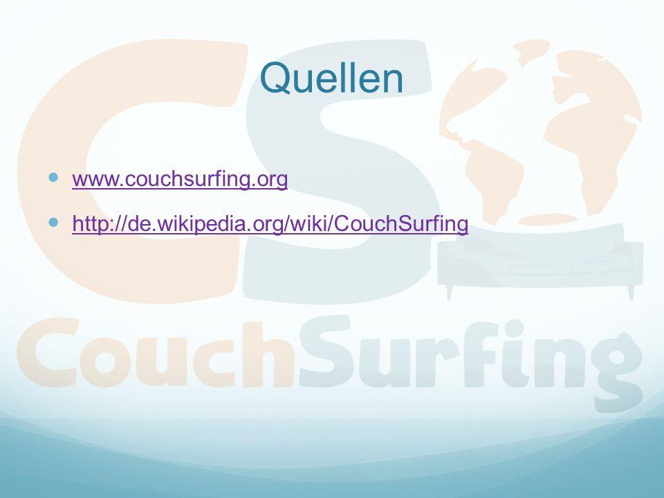 Quellen www.couchsurfing.org http://de.wikipedia.org/wiki/CouchSurfing