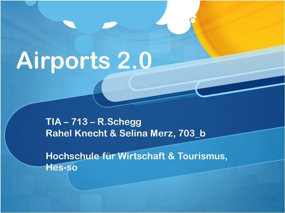 Airports 2.0 TIA – 713 – R.Schegg Rahel Knecht & Selina Merz, 703_b Hochschule für Wirtschaft & Tourismus, Hes-so
