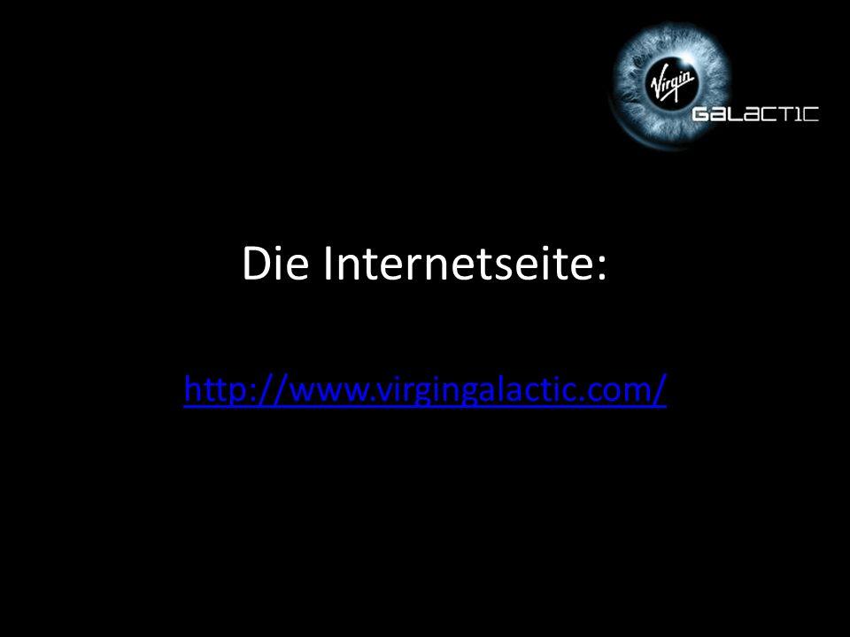 Die Internetseite: http://www.virgingalactic.com/
