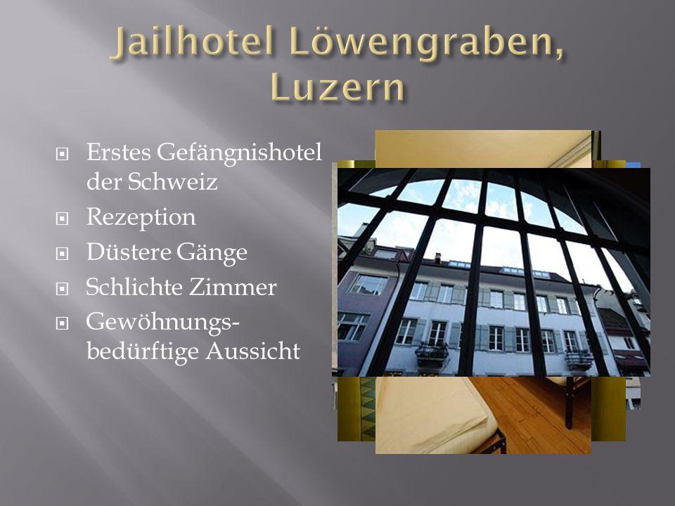 Erstes Gefängnishotel der Schweiz Rezeption Düstere Gänge Schlichte Zimmer Gewöhnungs- bedürftige Aussicht
