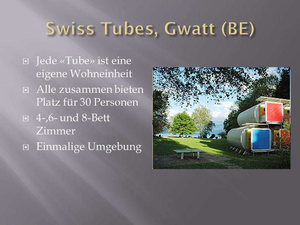 Jede «Tube» ist eine eigene Wohneinheit Alle zusammen bieten Platz für 30 Personen 4-,6- und 8-Bett Zimmer Einmalige Umgebung