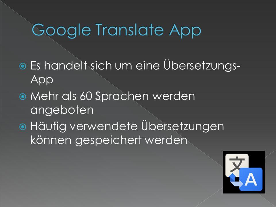 Die App kann im Offline-Modus angewendet werden Es gibt 3 verschiedene Eingabemöglichkeiten Die Möglichkeit besteht, direkt auf eine Nachricht auf dem Mobilgerät zuzugreifen und diese zu übersetzen