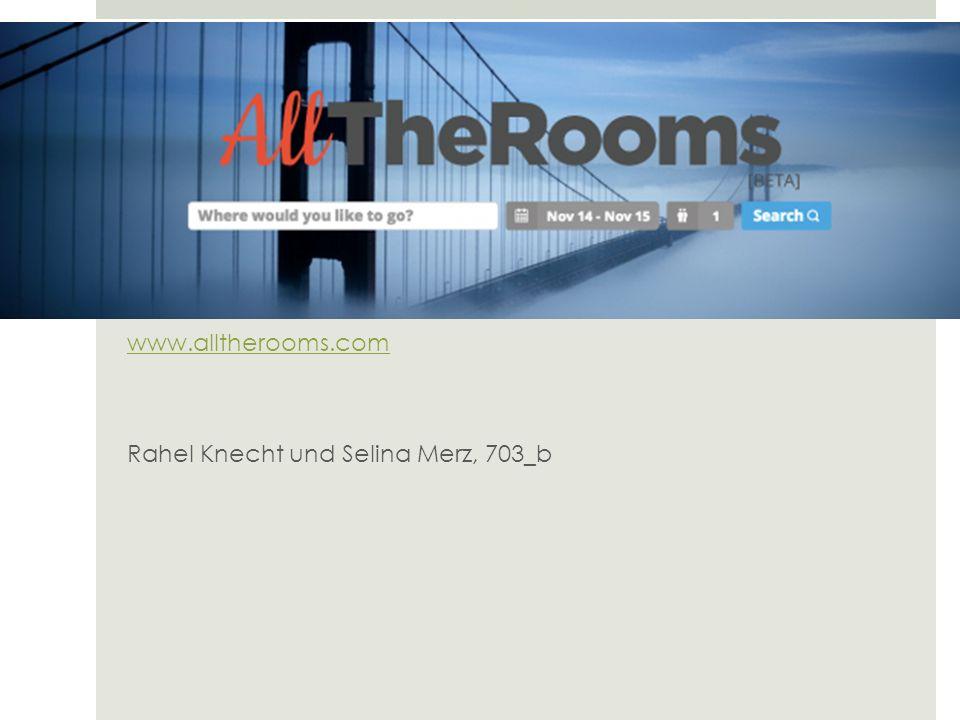 www.alltherooms.com Rahel Knecht und Selina Merz, 703_b TIA Präsentation