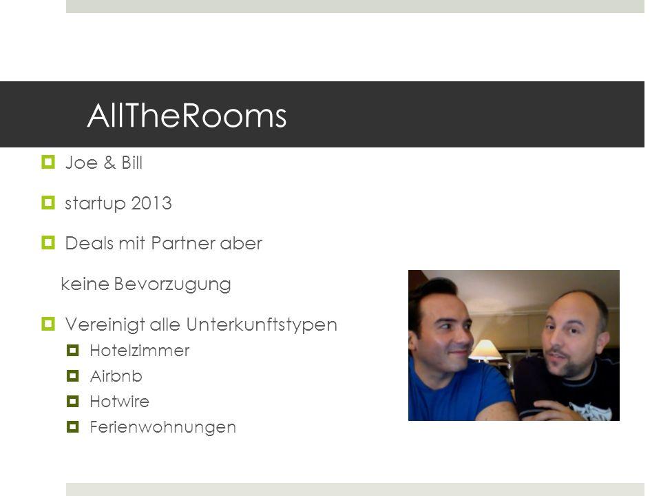 AllTheRooms Joe & Bill startup 2013 Deals mit Partner aber keine Bevorzugung Vereinigt alle Unterkunftstypen Hotelzimmer Airbnb Hotwire Ferienwohnunge