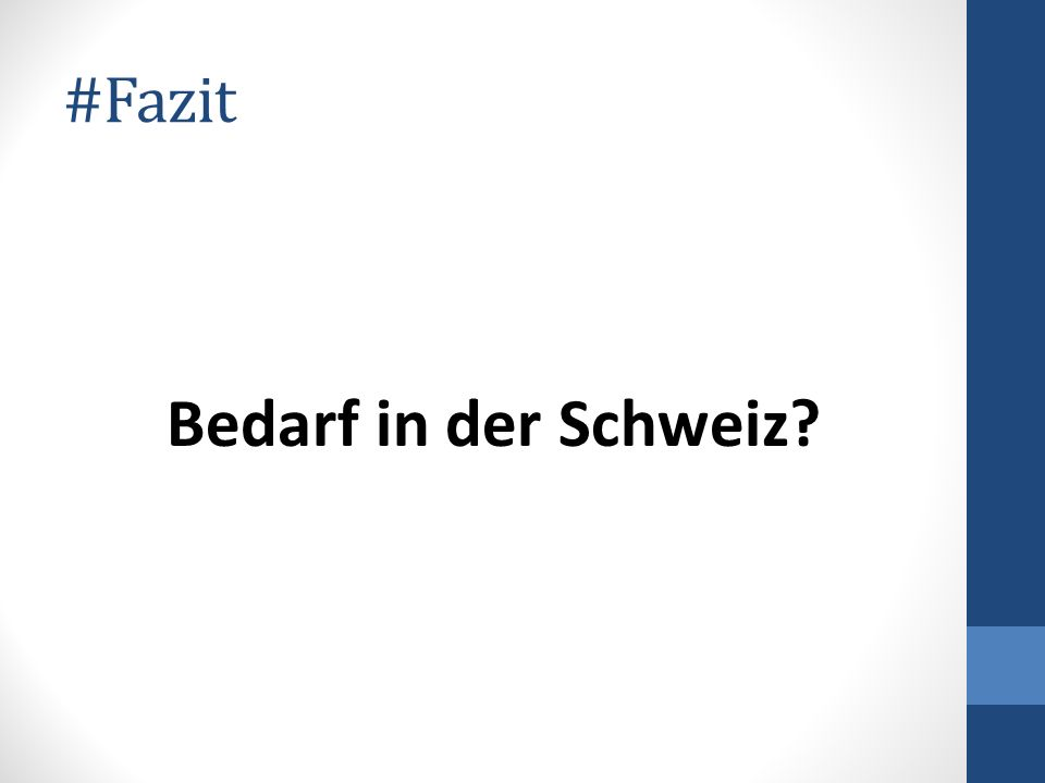 #Fazit Bedarf in der Schweiz