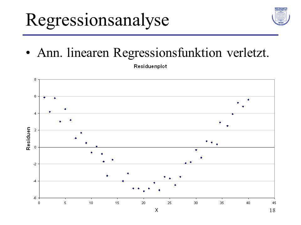 18 Regressionsanalyse Ann. linearen Regressionsfunktion verletzt.