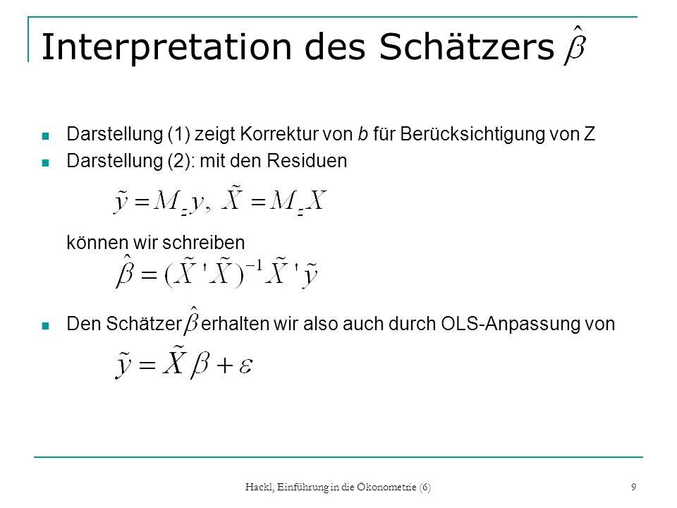 Hackl, Einführung in die Ökonometrie (6) 20 F-Statistik: Schreibweisen e: Residuen aus Y = X + u: Wegen ergibt sich bzw.