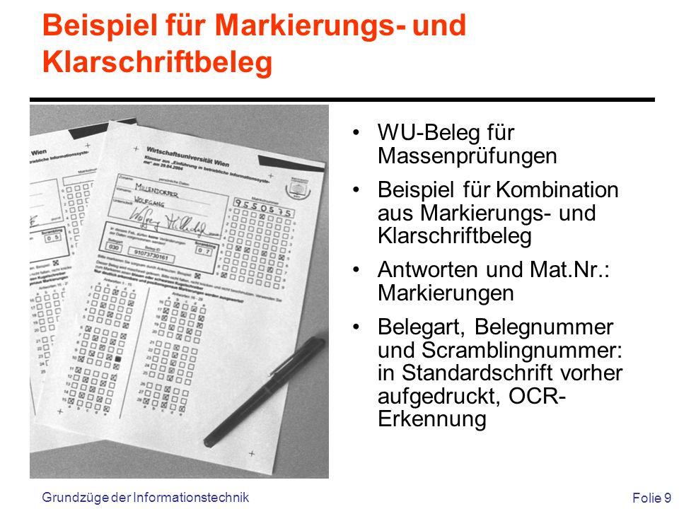 Folie 9 Grundzüge der Informationstechnik Beispiel für Markierungs- und Klarschriftbeleg WU-Beleg für Massenprüfungen Beispiel für Kombination aus Mar