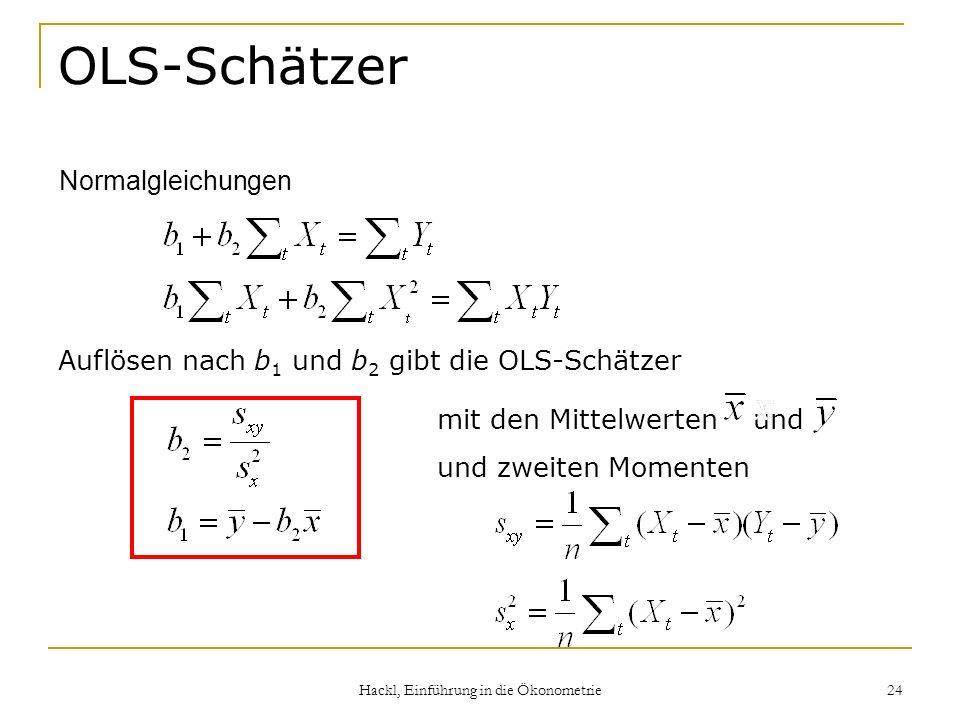 Hackl, Einführung in die Ökonometrie 24 OLS-Schätzer Auflösen nach b 1 und b 2 gibt die OLS-Schätzer mit den Mittelwerten und und zweiten Momenten Nor