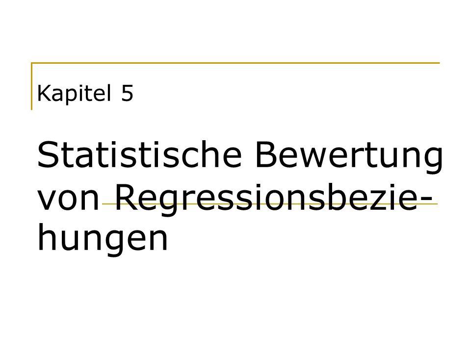Kapitel 5 Statistische Bewertung von Regressionsbezie- hungen