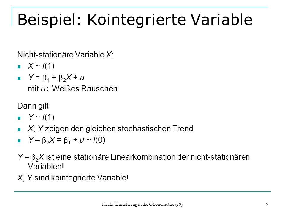 Hackl, Einführung in die Ökonometrie (19) 17 Engle-Granger-Verfahren zum Anpassen des Fehlerkorrektur-Modells Ausgangspunkt: ADL(1,1)-Modell Y t = – [Y t-1 – 0 – 1 X t-1 ] + 0 X t + u t Verfahren von Engle-Granger: 1.Prüfen der Integrations-Ordnung; X und Y müssen gleiche Ordnung haben; es gelte: X und Y sind I(1)-Variable 2.Schätzung der Gleichgewichts-Beziehung Y = 0 + 1 X + liefert Schätzer für 0 und 1 sowie Residuen 3.Test auf Kointegration: unit-root-Test zum überprüfen, ob die Residuen ein stationärer Prozess sind; wenn ja, 4.Schätzen des Fehlerkorrektur-Modells