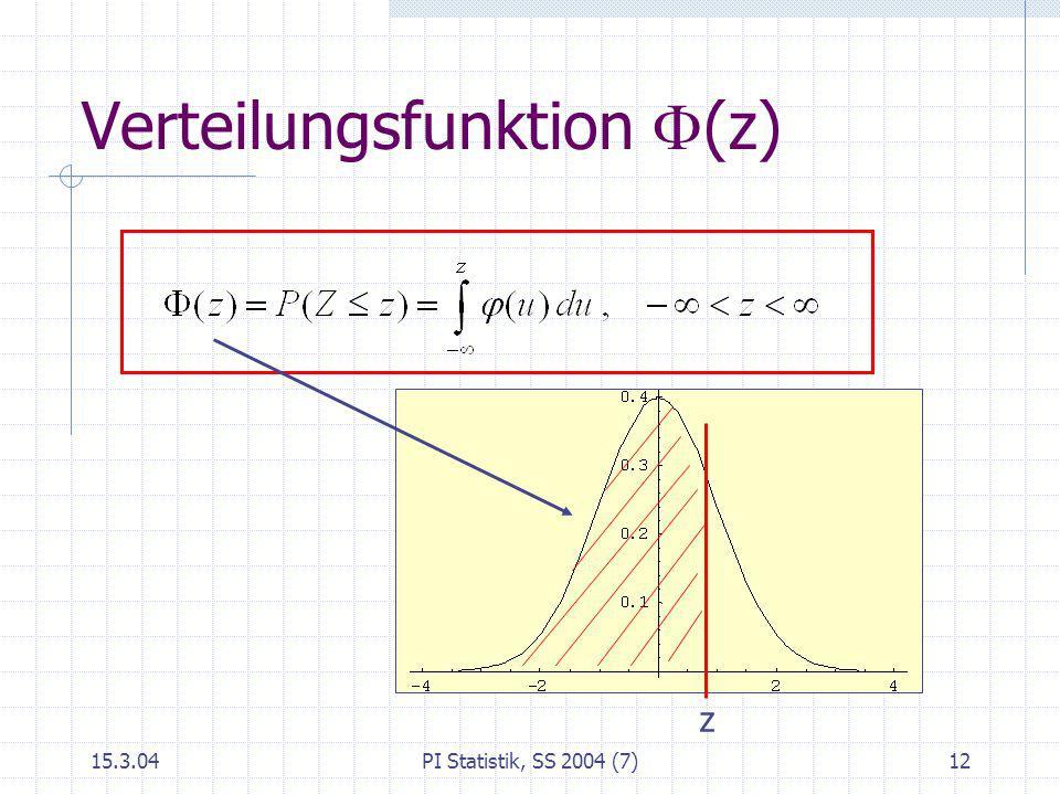 15.3.04PI Statistik, SS 2004 (7)12 Verteilungsfunktion (z) z