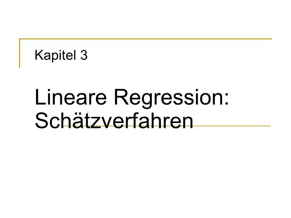 Kapitel 3 Lineare Regression: Schätzverfahren