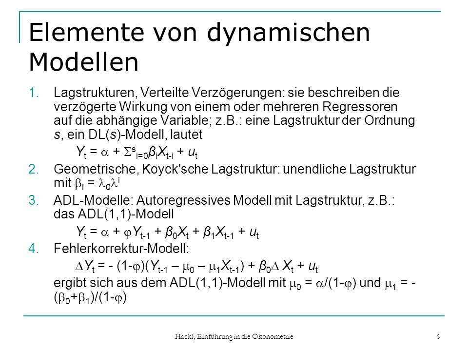 Hackl, Einführung in die Ökonometrie 6 Elemente von dynamischen Modellen 1.Lagstrukturen, Verteilte Verzögerungen: sie beschreiben die verzögerte Wirk
