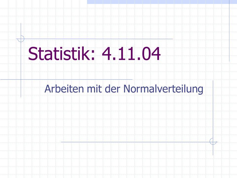 Statistik: 4.11.04 Arbeiten mit der Normalverteilung