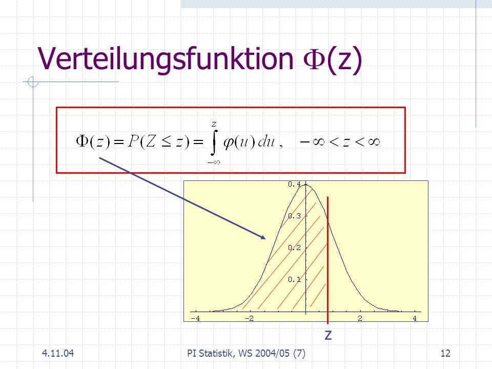 4.11.04PI Statistik, WS 2004/05 (7)12 Verteilungsfunktion (z) z