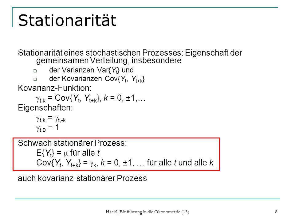 Hackl, Einführung in die Ökonometrie (13) 9 AC- und PAC-Funktion Autokorrelations-Funktion (AC-Funktion) ist von Skalierung von Y unabhängig; für stationären Prozess: k = k / 0, k = 0, ±1,… Eigenschaften:   k   1 k = -k 0 = 1 Korrelogramm: graphische Darstellung der AC-Funktion Partielle Autokorrelations-Funktion (PAC-Funktion): kk = Corr(Y t, Y t-k  Y t-1,...,Y t-k+1 ), k = 0, ±1, … kk erg ibt sich aus Y t = k0 + k1 Y t-1 +...