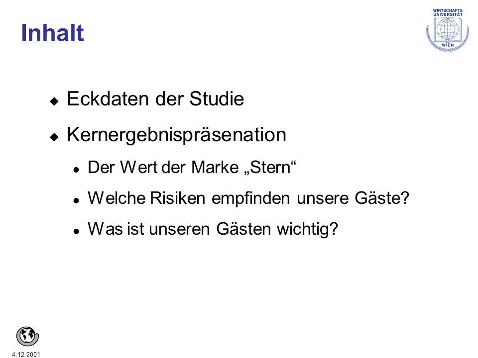 4.12.2001 Inhalt u Eckdaten der Studie u Kernergebnispräsenation Der Wert der Marke Stern Welche Risiken empfinden unsere Gäste.
