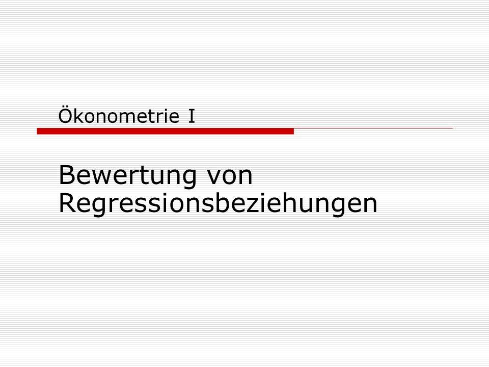 11.11.2004Ökonometrie I12 Bewertung der Parameter Frage: Trägt der Regressor X i zur Erklärung bei.