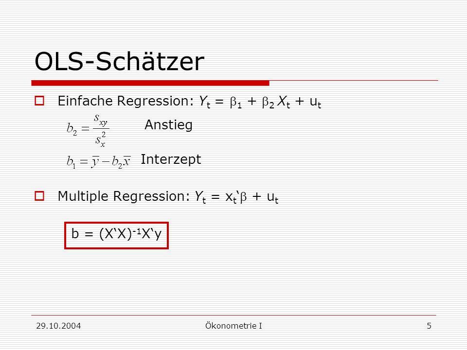 29.10.2004Ökonometrie I6 ML-Schätzer Annahme: u ~ N(0, 2 I), normalverteilte Störgrößen Dichtefunktion der Beobachtungen (X 1,Y 1 ), …, (X n,Y n ) Likelihood-Funktion Log-Likelihood-Funktion